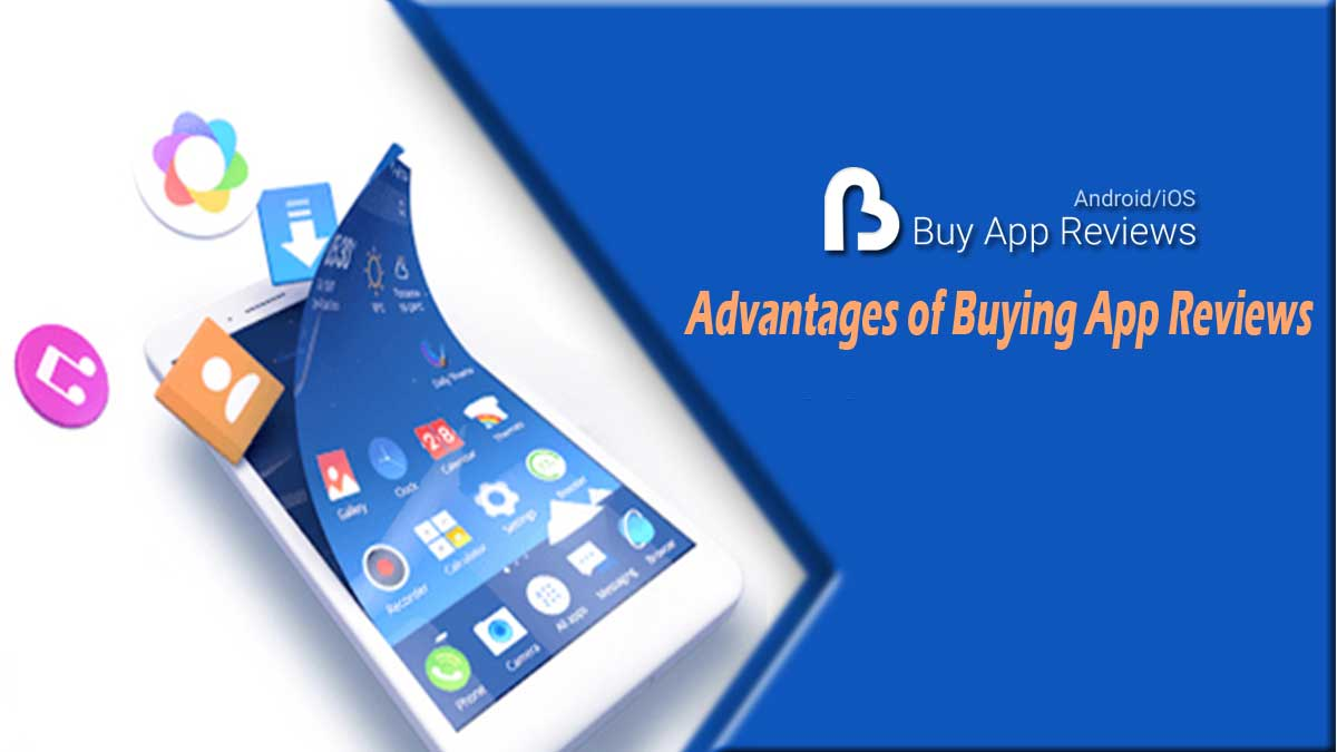 Advantages of Buying App Reviews