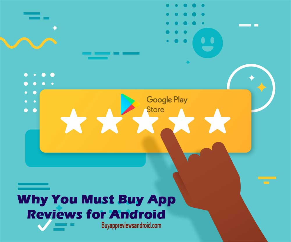 Why You Must Buy App Reviews for Android