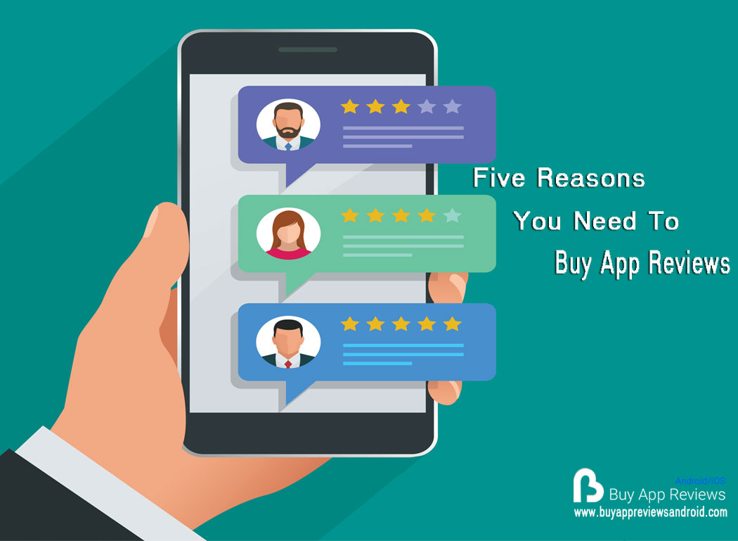 Five Reasons You Need To Buy App Reviews