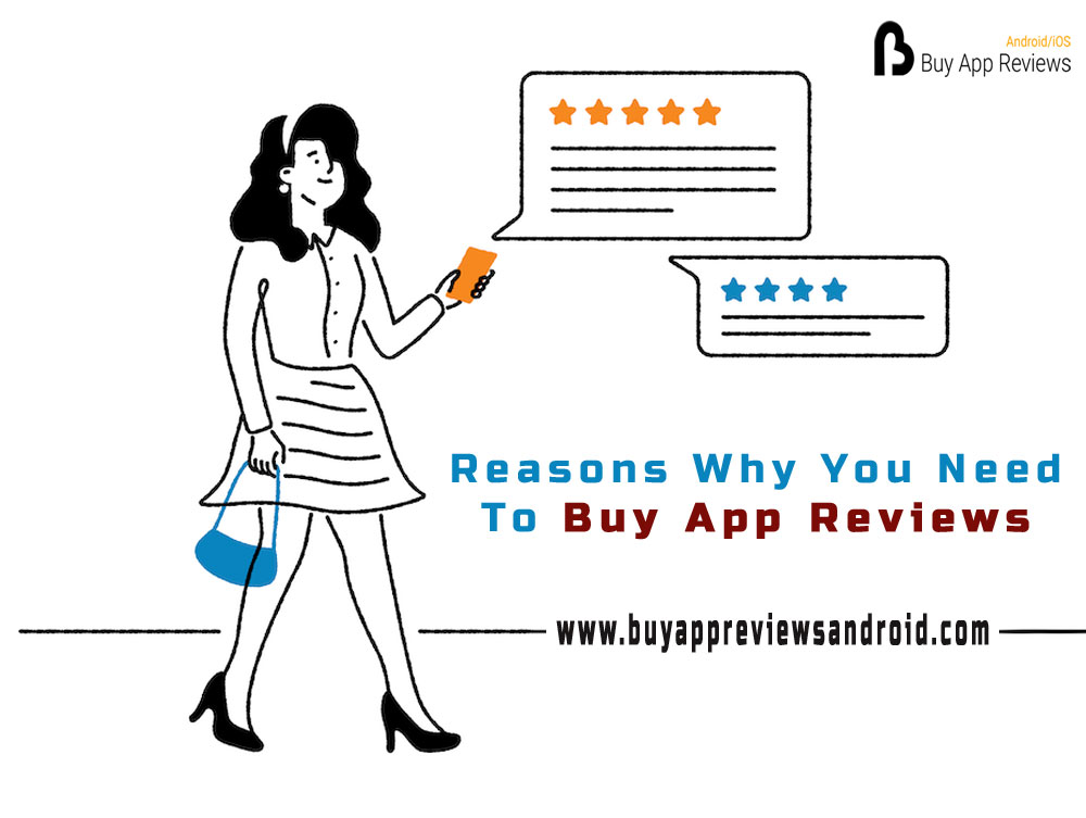 Reasons Why You Need To Buy App Reviews